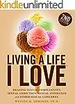 Living a Life I LoveTM: Healing sexua...