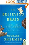 The Believing Brain: From Ghosts and...
