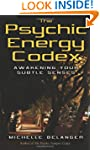 The Psychic Energy Codex: A Manual Fo...
