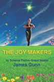 The Joy Makers (160459912X) by Gunn, James