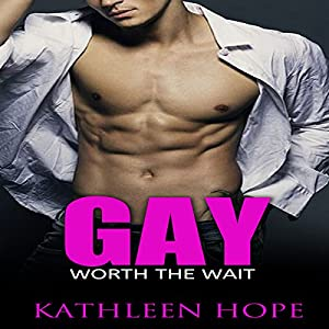 Gay: Worth the Wait Audiobook