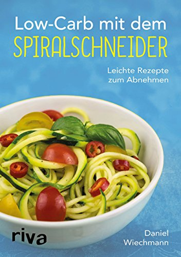 Image of Low-Carb mit dem Spiralschneider: Leichte Rezepte zum Abnehmen
