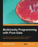 Multimedia Programming with Pure Data