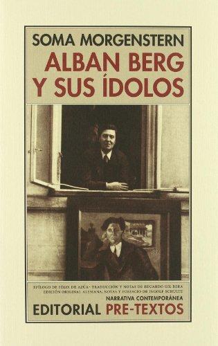 Alban berg y sus idolos (recuerdosy cartas) - Soma Morgenstern - Libro