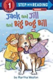 img - for Jack and Jill and Big Dog Bill: A Phonics Reader (Step Into Reading) book / textbook / text book