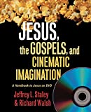Jesus, The Gospels, And Cinematic Imagination: A Handbook To Jesus On Dvd