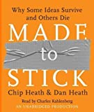 Chip, Heath, Dan Heath Made to Stick: Why Some Ideas Survive and Others Die Unabridged Edition by Heath, Chip, Heath, Dan published by Random House Audio (2007) Audio CD