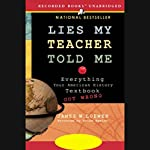 Lies My Teacher Told Me: Everything Your American History Textbook Got Wrong | James W. Loewen
