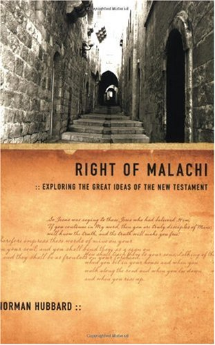 Image for Right of Malachi: Exploring the Great Ideas of the New Testament