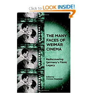 The Many Faces of Weimar Cinema: Rediscovering Germany's Filmic Legacy (Screen Cultures: German Film and the Visual): Christian Rogowski: 9781571134295: Amazon.com: Books