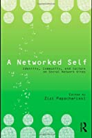 A Networked Self: Identity, Community, and Culture on Social Network Sites ebook download