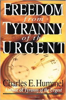 Tyranny of the urgent essay charles hummel