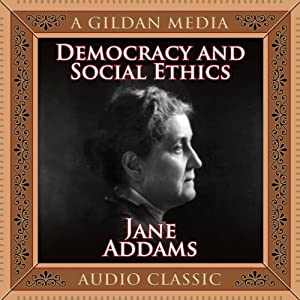 Democracy and Social Ethics Audiobook