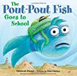The Pout-Pout Fish Goes to School (Pout-Pout Fish Adventure)