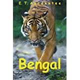 Bengal: My Bengal Tiger Picture Book, with Photos and Fun Facts About the Animals You Love! ~ E.T. Aardentee