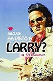 ¿Alguien Ha Visto A Larry?