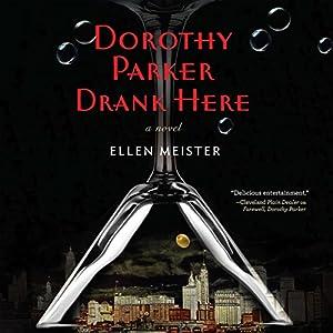 Dorothy Parker Drank Here Audiobook