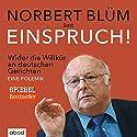 Einspruch!: Wider die Willkür an deutschen Gerichten. Eine Polemik Hörbuch von Norbert Blüm Gesprochen von: Norbert Blüm