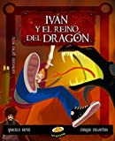 img - for Ivan y el reino del dragon (Spanish Edition) book / textbook / text book