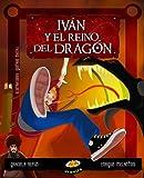 img - for Ivan y el reino del dragon (Spanish Edition) book / textbook / text book