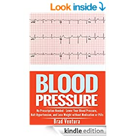 Blood Pressure: No Prescription Needed - Lower Your Blood Pressure, Halt Hypertension, and Lose Weight without Medication or Pills (How to Lower Your Blood ... - The Ultimate Hypertension Reversal Guide)