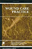 Wound Care Practice, 1st Edition