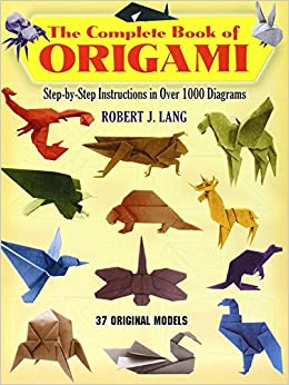the complete book of origami stepby step instructions in