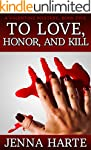 To Love, Honor, and Kill: A Valentine...