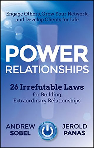 Power Relationships: 26 Irrefutable Laws for Building Extraordinary Relationships (Building A Law Practice compare prices)
