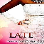 Late   Dominique Wilkins