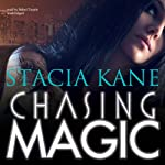 Chasing Magic (       UNABRIDGED) by Stacia Kane Narrated by Bahni Turpin