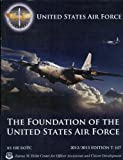The Foundation of the United States Air Force - Air and Space Studies 100 - Air Force Rotc - 2012/2013 Edition T-107 (The Foundation of the United States Air Force)