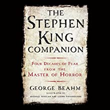 The Stephen King Companion: Four Decades of Fear from the Master of Horror Audiobook by George Beahm Narrated by Fleet Cooper, Claire Christie