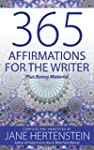 365 Affirmations for the Writer: Plus...