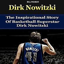 Dirk Nowitzki: The Inspirational Story of Basketball Superstar Dirk Nowitzki (       UNABRIDGED) by Bill Redban Narrated by Michael Pauley