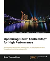 Optimizing Citrix® XenDesktop® for High Performance Front Cover