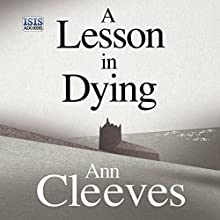 A Lesson in Dying Audiobook by Ann Cleeves Narrated by Simon Mattacks