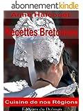 Recettes Bretonnes(de nos Grand-M�res:galettes, cr�pes,crustac�s,Kouign-amann, g�teau Breton etc... (Recettes R�gionales t. 1)