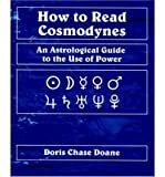 img - for { [ HOW TO READ COSMODYNES ] } Doane, Doris Chase ( AUTHOR ) Aug-03-2009 Paperback book / textbook / text book