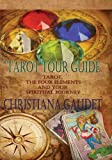 Tarot Tour Guide: Tarot, The Four Elements,  and Your Spiritual Journey