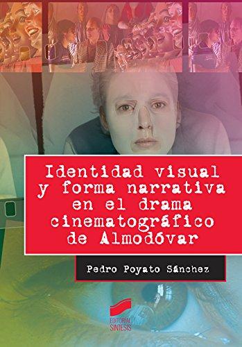 Identidad visual y forma narrativa en el drama cinematográfico de Almodóvar