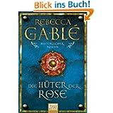 Die Hüter der Rose: Historischer Roman: Waringham Trilogie 2