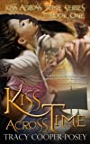 Kiss Across Time (Kiss Across Time Series)
