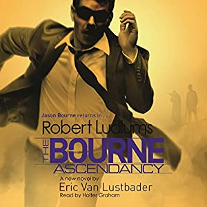 Robert Ludlum's the Bourne Ascendancy Audiobook