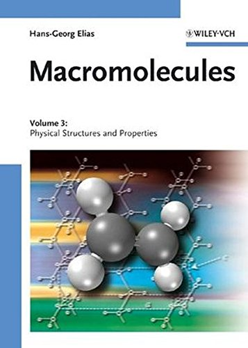 Macromolecules, Volume 3: Physical Structures and Properties (v. 3)