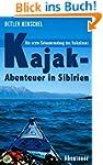 Kajak-Abenteuer in Sibirien - Die ers...