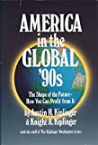 img - for America in the Global 90s: The Shape of the Future How You Can Profit from It book / textbook / text book