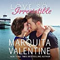 Love So Irresistible: The Lawson Brothers Book 3 Audiobook by Marquita Valentine Narrated by Piper Goodeve