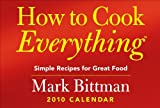 How to Cook Everything?: Simple Recipes for Great Food: 2010 Day-to-Day Calendar (0740782584) by Bittman, Mark