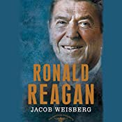 Ronald Reagan: The American Presidents Series: The 40th President, 1981-1989 | Jacob Weisberg